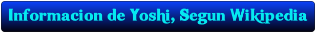 .::[Megapost]Informacion de Yoshi::.
